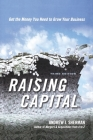 Raising Capital: Get the Money You Need to Grow Your Business Cover Image