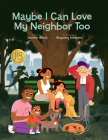 Maybe I Can Love My Neighbor Too Cover Image