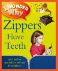 I Wonder Why Zippers Have Teeth Cover Image