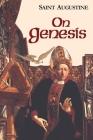 On Genesis (Works of Saint Augustine) Cover Image