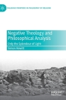 Negative Theology and Philosophical Analysis: Only the Splendour of Light (Palgrave Frontiers in Philosophy of Religion) Cover Image