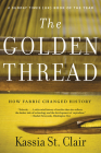 The Golden Thread: How Fabric Changed History Cover Image