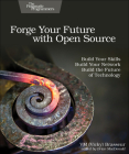 Forge Your Future with Open Source: Build Your Skills. Build Your Network. Build the Future of Technology. Cover Image