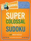 Go!games Super Colossal Book of Sudoku: 365 Great Puzzles Cover Image