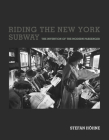Riding the New York Subway: The Invention of the Modern Passenger (Infrastructures) Cover Image