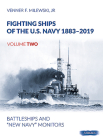 Fighting Ships of the U.S. Navy 1883-2019, Volume Two: Battleships and