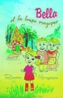 Bella et la loupe magique: Livre pour enfants avec des images sur l'amitié entre filles et garçons avec une leçon de morale spéciale pour les enf Cover Image