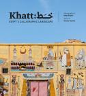 Khatt: Egypt's Calligraphic Landscape Cover Image