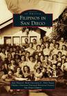Filipinos in San Diego (Images of America (Arcadia Publishing)) Cover Image