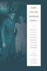 Hope for the Warrior Family: A Practical Guide to Defeat PTSD & Moral Injury in the Home Cover Image