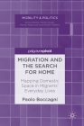 Migration and the Search for Home: Mapping Domestic Space in Migrants' Everyday Lives (Mobility & Politics) Cover Image