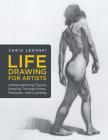 Life Drawing for Artists: Understanding Figure Drawing Through Poses, Postures, and Lighting Cover Image