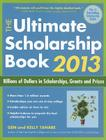 The Ultimate Scholarship Book: Billions of Dollars in Scholarships, Grants and Prizes Cover Image