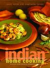Indian Home Cooking: A Fresh Introduction to Indian Food, with More Than 150 Recipes Cover Image