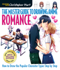 The Master Guide to Drawing Anime: Romance: How to Draw Popular Character Types Step by Step Cover Image