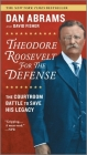 Theodore Roosevelt for the Defense: The Courtroom Battle to Save His Legacy Cover Image