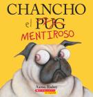 Chancho el mentiroso (Pig the Fibber) (Chancho el pug) Cover Image