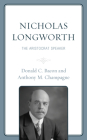 Nicholas Longworth: The Aristocrat Speaker Cover Image