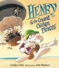 Henry & the Crazed Chicken Pirates Cover Image
