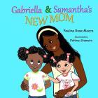 Gabriella & Samantha's New Mom Cover Image