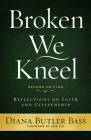 Broken We Kneel: Reflections on Faith and Citizenship Cover Image