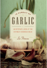 In Pursuit of Garlic: An Intimate Look at the Divinely Odorous Bulb Cover Image