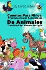 Cuentos Para Niños: Aventuras Súper Asombrosas De Animales Cover Image