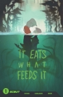 It Eats What Feeds It Cover Image