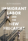 Immigrant Labor and the New Precariat (Immigration and Society) Cover Image