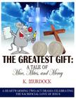 The Greatest Gift: A Tale of Mice, Mites, and Mercy: A Heartwarming Two-Act Drama Celebrating the Sacrificial Love of Jesus Cover Image