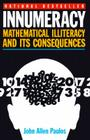 Innumeracy: Mathematical Illiteracy and Its Social Consequences Cover Image
