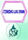 Fishing Log Book Template: Fish Finder Fishing Logbook Size 7 X 10 Inches - Box - Experiences # Fishing Cover Glossy 110 Page Very Fast Prints. Cover Image