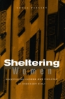 Sheltering Women: Negotiating Gender and Violence in Northern Italy Cover Image