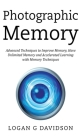 Photographic Memory: Advanced Techniques to Improve Memory, Have Unlimited Memory and Accelerated Learning with Memory Techniques Cover Image