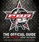 Professional Bull Riders: The Official Guide to the Toughest Sport on Earth Cover Image