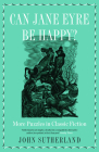 Can Jane Eyre Be Happy?: More Puzzles in Classic Fiction Cover Image