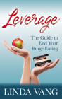 Leverage: The Guide to End Your Binge Eating Cover Image