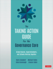 The Taking Action Guide for the Governance Core: School Boards, Superintendents, and Schools Working Together Cover Image