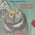 Prayer For The Bullies Cover Image