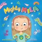 Mighty Mila: An Inclusive Children's Book about an Unstoppable Deaf Girl Cover Image