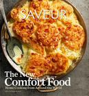 Saveur: The New Comfort Food: Home Cooking from Around the World Cover Image