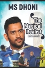 MS Dhoni: The Magical Realist Cover Image