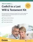 Codicil to a Last Will & Testament Kit: Make a Codicil to Your Last Will in Minutes Cover Image