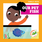 Our Pet Fish (Family Pets) Cover Image