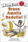 Bravo, Amelia Bedelia! (I Can Read Books: Level 2) Cover Image