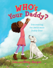 Who's Your Daddy?: Discovering the Awesomest Daddy Ever Cover Image