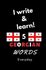 Notebook: I write and learn! 5 Georgian words everyday, 6
