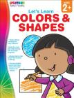 Let's Learn Colors & Shapes, Ages 1 - 5 Cover Image
