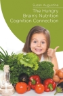 The Hungry Brain's Nutrition Cognition Connection Cover Image