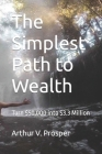 The Simplest Path to Wealth: Turn $50,000 into $3.3 Million Cover Image